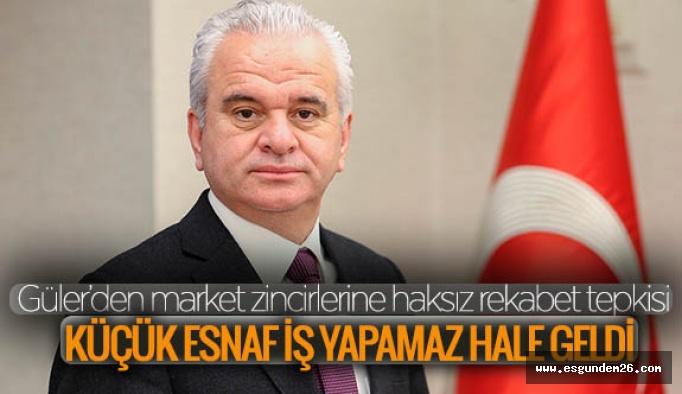 Güler'den market zincirlerine haksız rekabet tepkisi