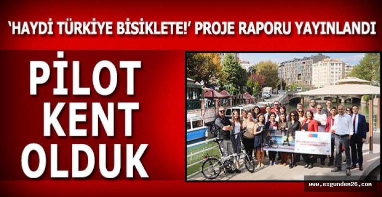 'HAYDİ TÜRKİYE BİSİKLETE!' PROJE RAPORU YAYINLANDI