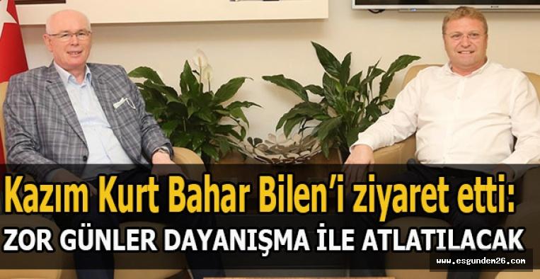 Kazım Kurt Bahar Bilen'i ziyaret etti: