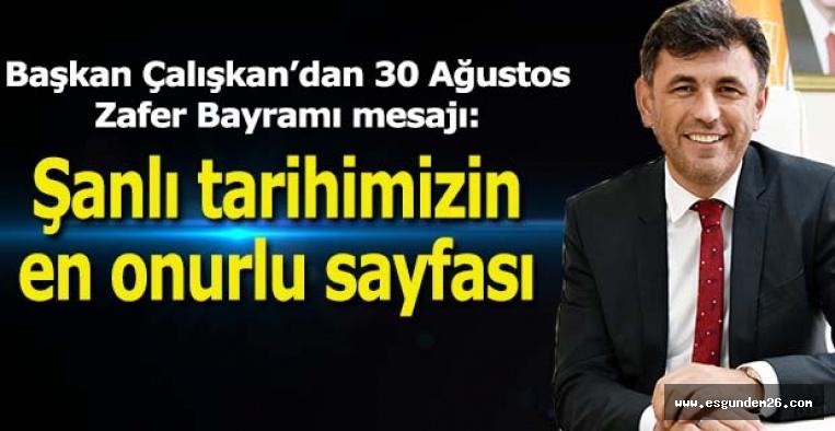 Başkan Çalışkan'dan 30 Ağustos Zafer Bayramı mesajı