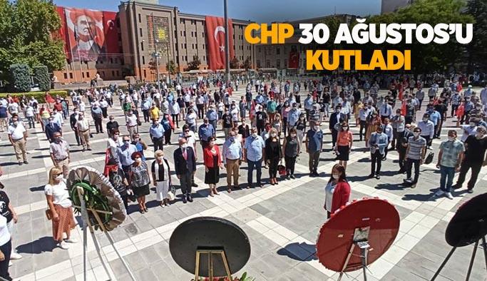 CHP 30 AĞUSTOS'U KUTLADI