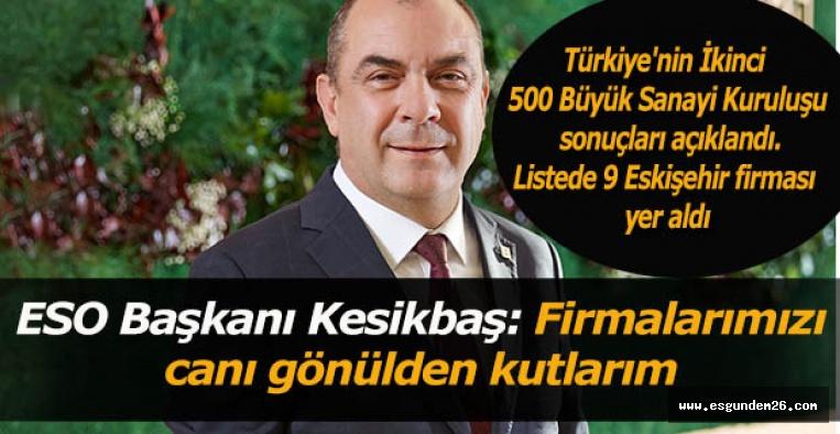 ESO Başkanı Kesikbaş: Şehrimizde üreten 9 firmamız ikinci 500 listesinde