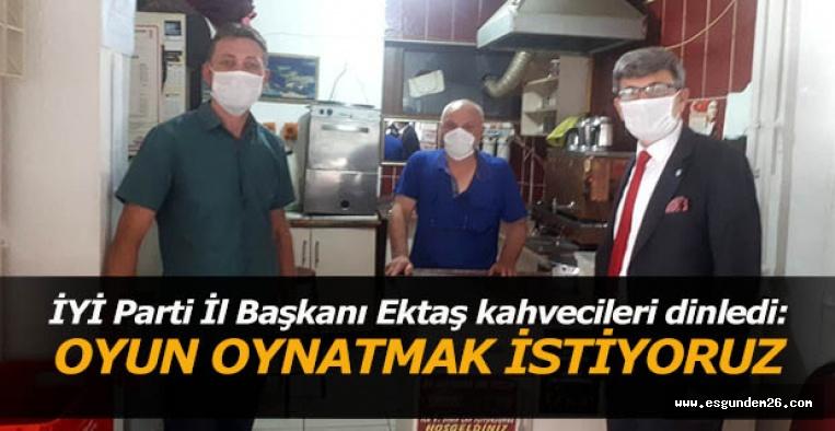 İYİ Parti İl Başkanı Ektaş kahvecileri dinledi