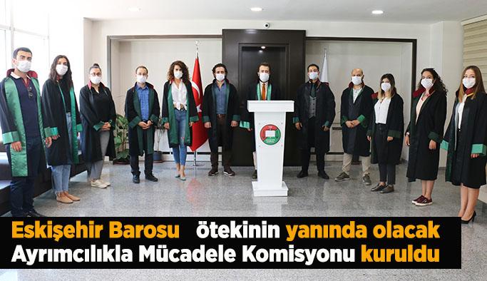 Eskişehir Barosu çatısı altında Ayrımcılıkla Mücadele Komisyonu kuruldu
