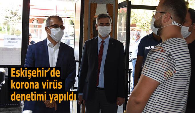 Eskişehir'de korona virüs denetimi