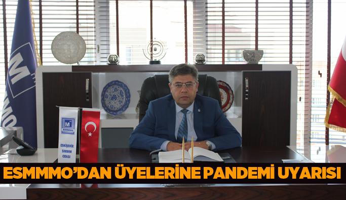 ESMMMO'DAN ÜYELERİNE PANDEMİ UYARISI