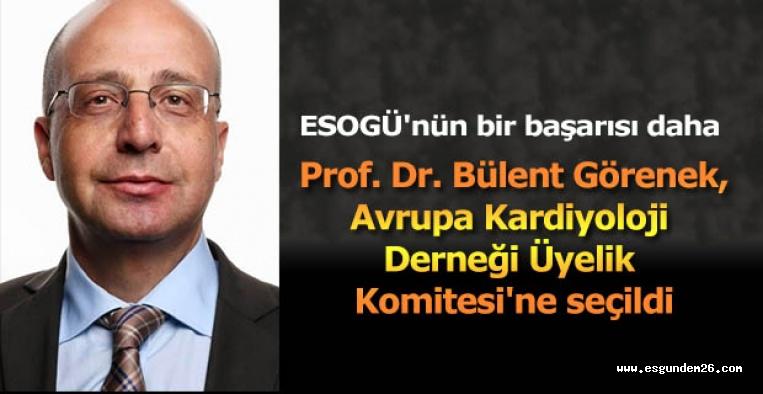 Prof. Görenek Avrupa Kardiyoloji Derneği Üyelik Komitesi'ne seçildi