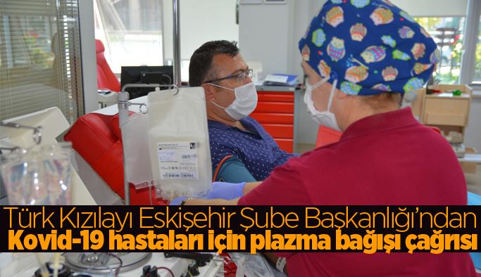 Türk Kızılayı Eskişehir Şube Başkanlığı'ndan plazma bağışı çağrısı