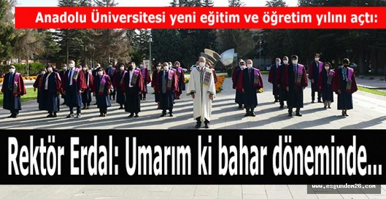 Anadolu Üniversitesi yeni eğitim ve öğretim yılını törenle açtı