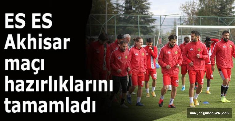 Eskişehirspor Akhisarspor maçı hazırlıklarını tamamladı