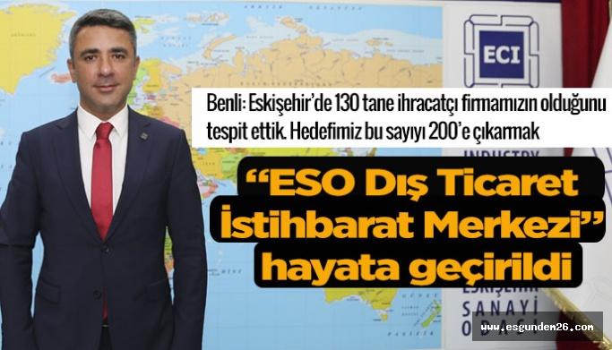 """ESO """"Dış Ticaret İstihbarat Merkezi"""" projesini hayata geçirdi"""