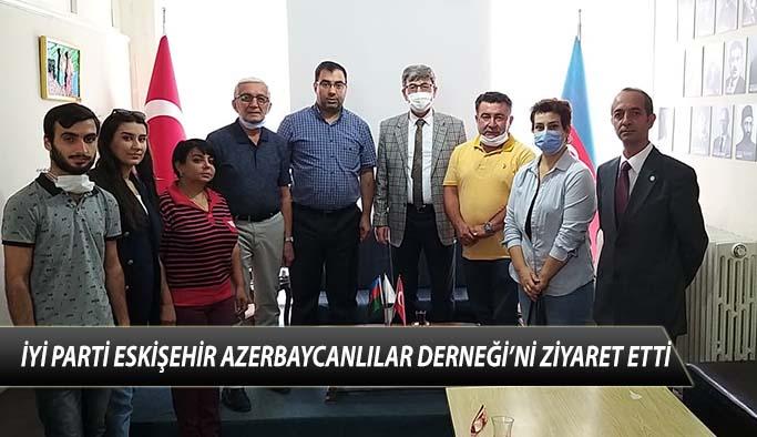 İYİ PARTİ ESKİŞEHİR AZERBAYCANLILAR DERNEĞİ'Nİ ZİYARET ETTİ