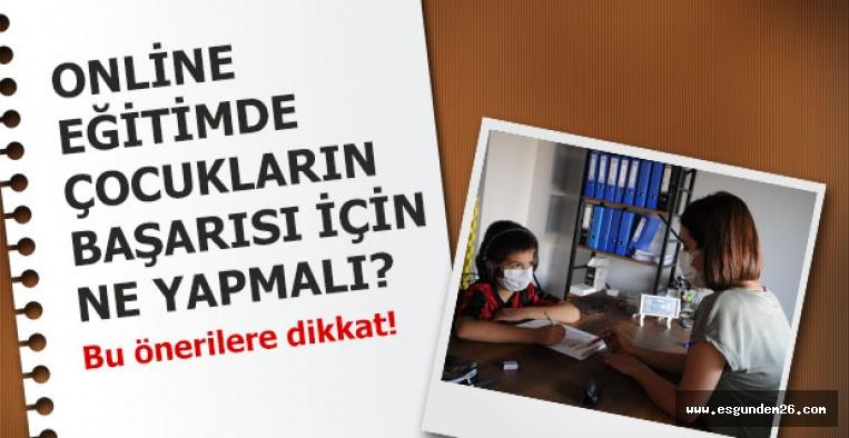 Online eğitimde çocukların başarısız olmaması için bu önerilere dikkat