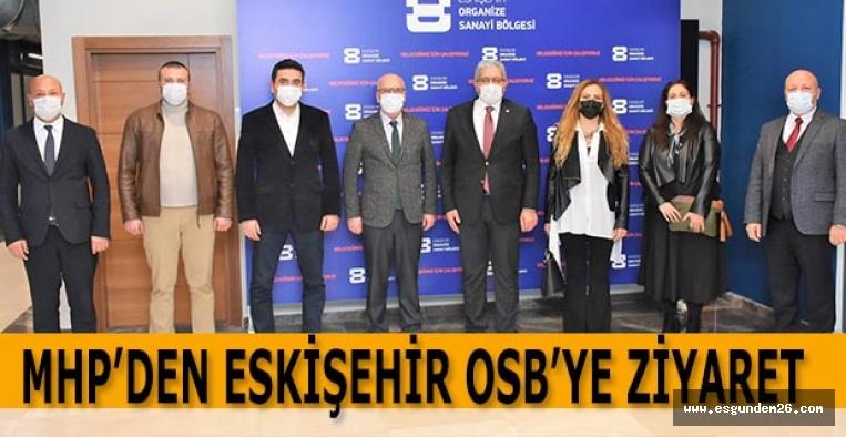 MHP'DEN ESKİŞEHİR OSB'YE ZİYARET