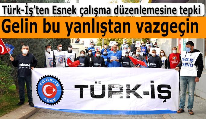 Türk-İş: Esnek çalışma düzenlemesinden vazgeçilsin