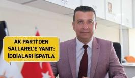 AK PARTİ'DEN SALLAREL'E YANIT: İDDİALARI İSPATLA