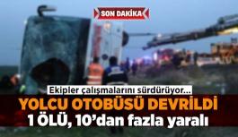 Yolcu otobüsü devrildi: 1 Ölü, 10'dan fazla yaralı