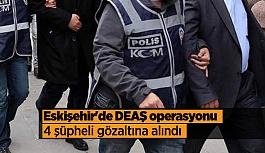 Eskişehir'de DEAŞ operasyonu
