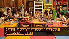 Masal Şatosu'ndan çocuklara özel yaratıcı atölyeler