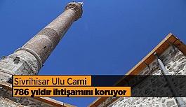 Sivrihisar Ulu Cami  786 yıldır ihtişamını koruyor