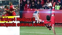 ESKİŞEHİR GURURLA SUNAR: Türkiye:4 Moldova:0