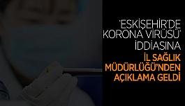 Eskişehir İl Sağlık Müdürlüğü'nden 'korona virüsü' açıklaması