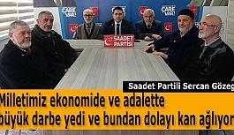 Sercan Gözegir: Milletimiz ekonomide ve adalette büyük darbe yedi ve bundan dolayı kan ağlıyor