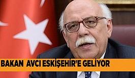 BAKAN AVCI ESKİŞEHİR'E GELİYOR