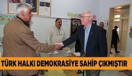 TÜRK HALKI DEMOKRASİYE SAHİP ÇIKMIŞTIR