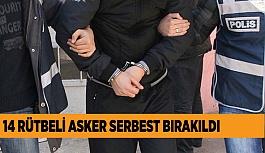 14 RÜTBELİ ASKER SERBEST BIRAKILDI
