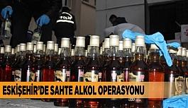Eskişehir'de sahte alkol operasyonu