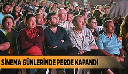 SİNEMA GÜNLERİNDE PERDE KAPANDI