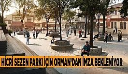 Hicri Sezen Parkı için Orman'dan imza bekleniyor