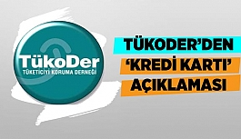TÜKODER'DEN 'KREDİ KARTI' AÇIKLAMASI