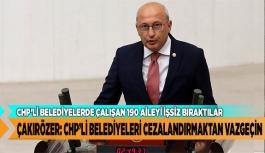 CHP'Lİ BELEDİYELERDE ÇALIŞAN 190 AİLEYİ İŞSİZ BIRAKTILAR