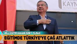 EĞİTİMDE TÜRKİYE'YE ÇAĞ ATLATTIK