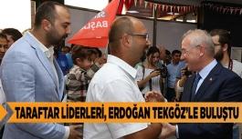 TARAFTAR LİDERLERİ, ERDOĞAN TEKGÖZ'LE BULUŞTU