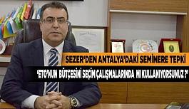 """""""ANTALYA'YA ÜYE TAŞIMAK MÜSRİFLİKTİR"""""""
