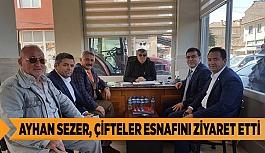 AYHAN SEZER, ÇİFTELER ESNAFINI ZİYARET ETTİ