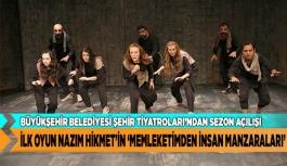 İLK OYUN NAZIM HİKMET'İN  'MEMLEKETİMDEN İNSAN MANZARALARI'
