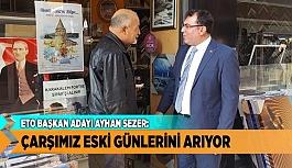 """AYHAN SEZER """"ÇARŞIMIZ ESKİ GÜNLERİNİ ARIYOR"""""""