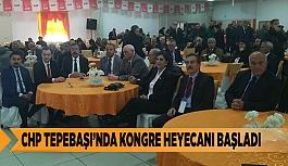 CHP TEPEBAŞI'NDA KONGRE HEYECANI BAŞLADI
