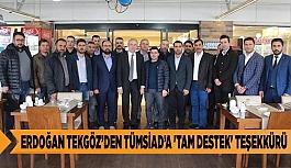 ERDOĞAN TEKGÖZ'DEN TÜMSİAD'A  'TAM DESTEK' TEŞEKKÜRÜ