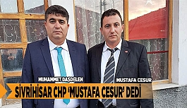 SİVRİHİSAR CHP 'MUSTAFA CESUR' DEDİ