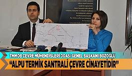 """""""ALPU TERMİK SANTRALİ ÇEVRE CİNAYETİDİR"""""""