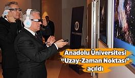 """Anadolu Üniversitesi """"Uzay-Zaman Noktası"""" açıldı"""