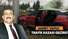 AHMET YAPICI TRAFİK KAZASI GEÇİRDİ