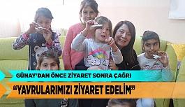 """EMİNE NUR GÜNAY """"YAVRULARIMIZI ZİYARET EDELİM"""""""
