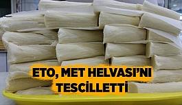 ETO, MET HELVASI'NI TESCİLLETTİ
