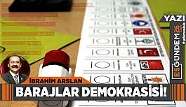 BARAJLAR DEMOKRASİSİ!
